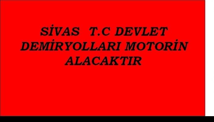 SİVAS  T.C DEVLET DEMİRYOLLARI MOTORİN ALACAKTIR