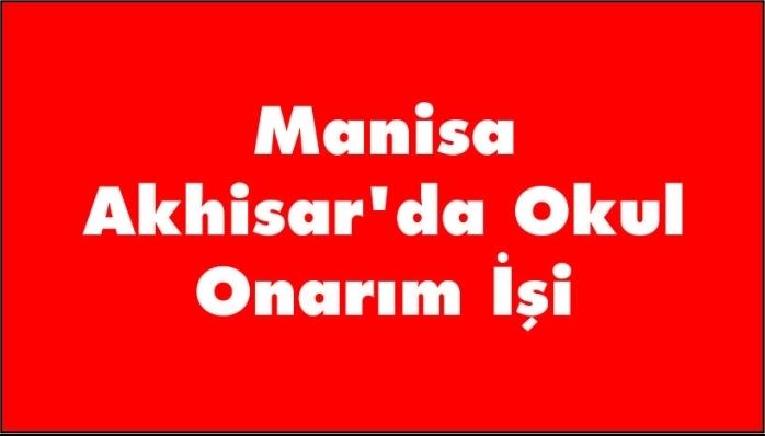 Manisa Akhisar'da Okul Onarım İşi
