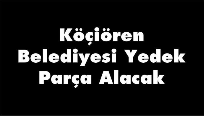 Köçiören Belediyesi Yedek Parça Alacak